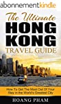 The Ultimate Hong Kong Travel Guide:...