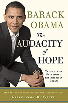 The Audacity of Hope: Thoughts on Reclaiming the American Dream par [Obama, Barack]
