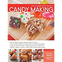 The Complete Photo Guide to Candy Making: All You Need to Know to Make All Types of Candy - The Essential Reference for Beginners to Skilled Candy ... Caramels, Truffles Mints, Marshmallows & More by Autumn Carpenter (2014-04-15)