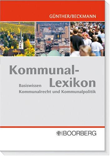 Kommunal-Lexikon: Basiswissen Kommunalrecht und Kommunalpolitik