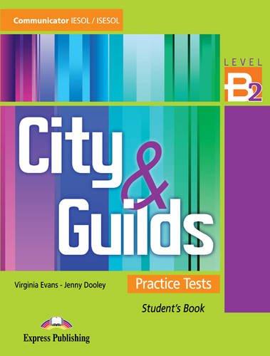 City & guilds. Practice tests. Student's book. Level B2. Per le Scuole superiori