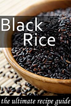 Black Rice :The Ultimate Recipe Guide (English Edition) par [Doue M.D., Jonathan]