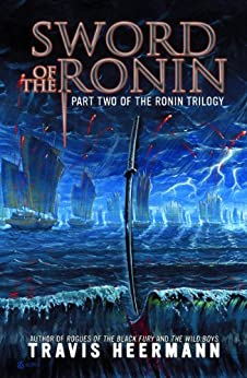 Sword of the Ronin (The Ronin Trilogy Book 2) (English Edition) par [Heermann, Travis]