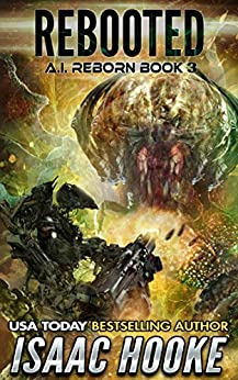 Rebooted (AI Reborn Trilogy Book 3) (English Edition) di [Hooke, Isaac]