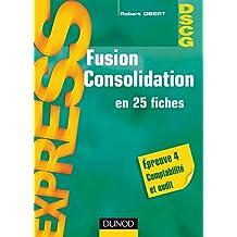 Fusion Consolidation - DSCG 4 : en 25 fiches (Express DSCG)