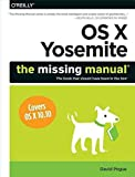 [OS X Yosemite: The Missing Manual] (By: David Pogue) [published: December, 2014]