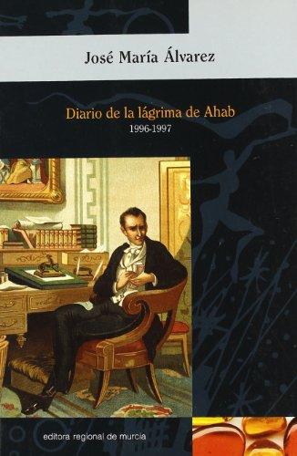Diario de la lágrima de Ahab (1996-1997) por From Universidad De Murcia