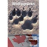 Wolfsspuren: Abenteuer Kanada