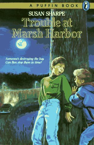 Trouble at Marsh Harbor by Susan Sharpe (1991-05-01)