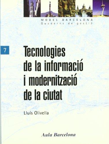 Tecnologies de la informació i modernització de la ciutat por Lluís Olivella