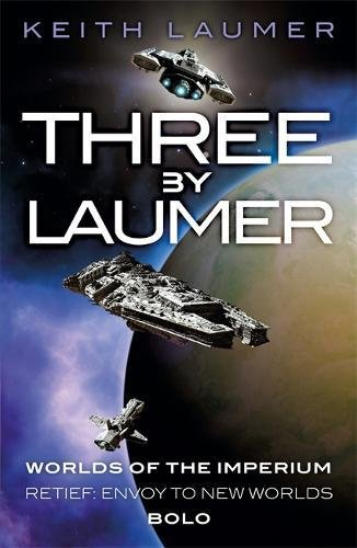 three-by-laumer-worlds-of-the-imperium-retief-envoy-to-new-worlds-bolo