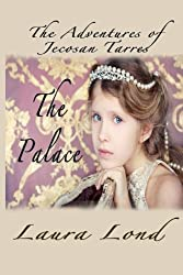 The Palace: The Adventures of Jecosan Tarres by Laura Lond (2011-11-29)