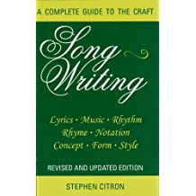 Songwriting: A Complete Guide to the Craft Revised and Updated Edition