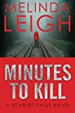 Minutes to Kill (Scarlet Falls) by Melinda Leigh (2015-06-30)