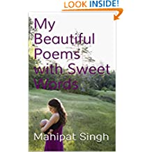 My Beautiful Poems with Sweet Words: An Inspirational & Motivational with Natural Beauty (2 Book 3)