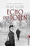 Echo der Toten. Ein Fall für Friederike Matthée: Kriminalroman (Friederike Matthée ermittelt, Band 1)