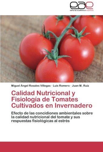 Calidad Nutricional y Fisiología de Tomates Cultivados en Invernadero por Rosales Villegas Miguel Ángel