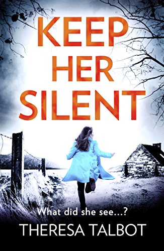 Keep Her Silent: A totally gripping thriller with a twist you won't see coming (Oonagh O'Neil) by [Talbot, Theresa]