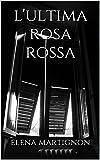 L'ultima rosa rossa (I sogni di Anna: indagini e premonizioni Vol. 1)