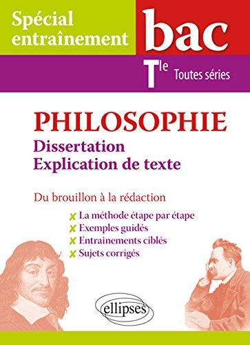 Philosophie. Dissertation et explication de texte. Bac Tle toutes sries. Du brouillon  la rdaction