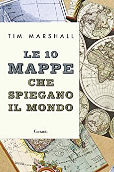 Le 10 mappe che spiegano il mondo di [Marshall, Tim]