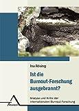 Ist die Burnout-Forschung ausgebrannt?: Analyse und Kritik der internationalen Burnout-Forschung - Ina Rösing