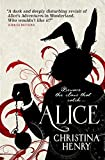 Alice: Chronicles of Alice 01 (Chronicles of Alice 1) von Christina Henry