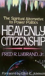 Heavenly Citizenship: The Spiritual Alternative to Power Politics