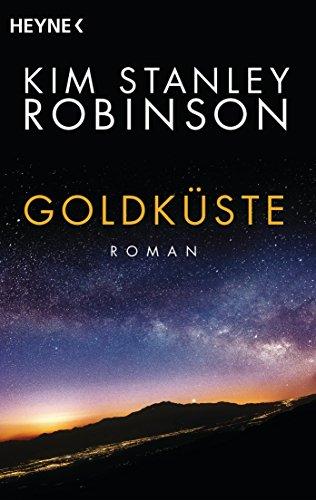Kim Stanley Robinson - Goldküste (Kalifornien-Trilogie 2)