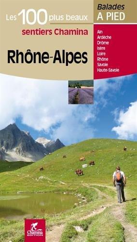 Rhône Alpes les 100 plus beaux sentiers