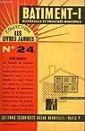 Les Livres Jaunes N°24 : Bâtiment, 1ère partie : Matériaux et Procédés modernes. par Beausoleil