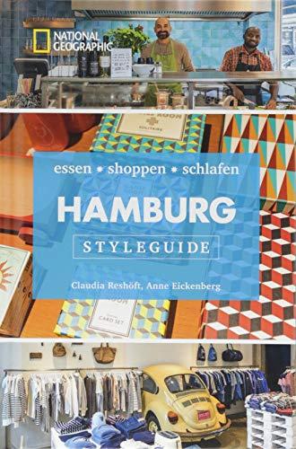 NATIONAL GEOGRAPHIC Styleguide Hamburg: essen, shoppen, schlafen. Der perfekte Reiseführer um die trendigsten Adressen der Stadt zu entdecken.