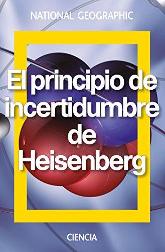 El principio de incertidumbre de Heisenberg (NATGEO CIENCIAS) por Jesús Navarro Faus