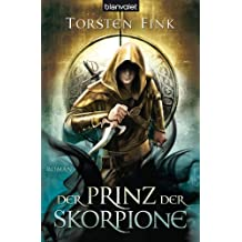 Der Prinz der Skorpione: Roman - Der Schattenprinz 3 (Schattenprinz-Trilogie)