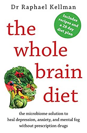 The Whole Brain Diet: the microbiome solution to heal
