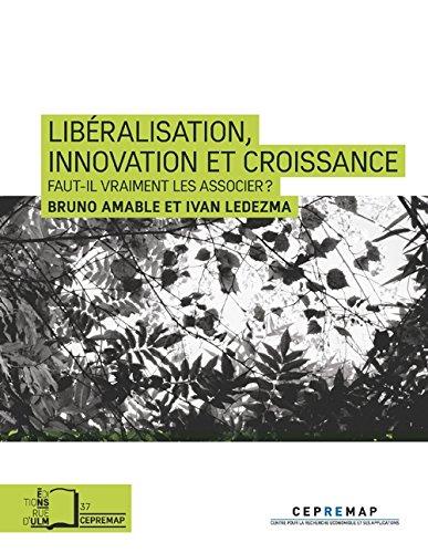 Libéralisation, innovation et croissance : faut-il vraiment les associer ? / Bruno Amable et Ivan Ledezma.- Paris : Editions Rue d'Ulm , DL 2015, cop. 2015