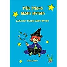 Mit Moro lesen lernen: Geschichten für Leseanfänger und zur Leseförderung mit Verständnisfragen, lesen, malen, raten. [leichter flüssig lesen lernen]