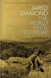 The World Until Yesterday: What Can We Learn From Traditional Societies? by Jared Diamond (2012-12-31)