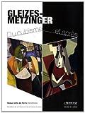 Gleizes-Metzinger : Du cubisme et après. Exposition 7 mai-22 septembre 2012 L'Adresse Musée de la Poste, 22 juin-3 novembre 2013 Musée de Lodève...