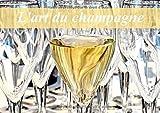 L'art du champagne - L'univers du champagne. Calendrier mural A3 horizontal 2017