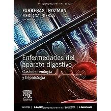 Farreras-Rozman. Medicina Interna. Enfermedades Del Aparato Digestivo. Gastroenterología Y Hepatología - 17ª Edición