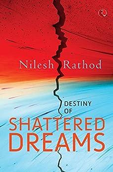 Destiny of Shattered Dreams by [Rathod, Nilesh]