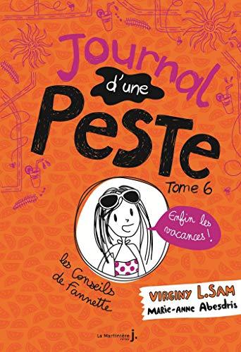 Journal d'une peste - tome 6 Enfin les vacances ! (Fiction) par Virginy L. Sam, Virginy L. Sam