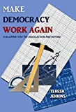 Make Democracy Work Again:: A Blueprint for the 2016 Election and Beyond (English Edition)