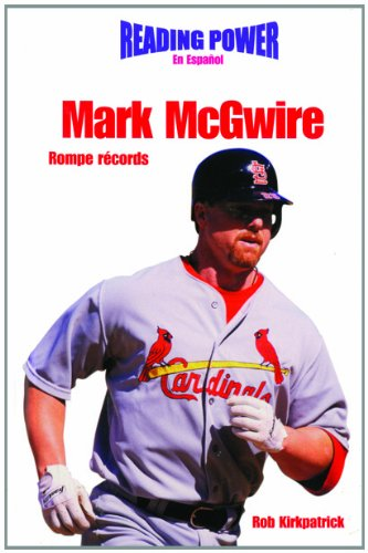 Mark McGwire Rompe Records / Record Breakers (Power Players/Deportistas de Poder) por Rob Kirkpatrick