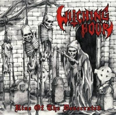 Witching Hour: Rise of the Desecrated (Audio CD)
