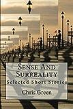 Sense And Surreality: Selected Short Stories