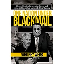 One Nation Under Blackmail: The Sordid Union Between Intelligence and Crime That Gave Rise to Jeffrey Epstein
