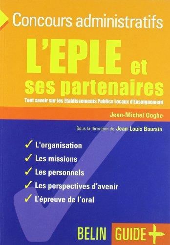 L'EPLE et ses partenaires : Tout savoir sur les Etablissements Publics Locaux d'Enseignement par Jean-Michel Ooghe