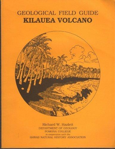 Geological field guide, Kilauea Volcano by Richard W Hazlett (1993-01-01)